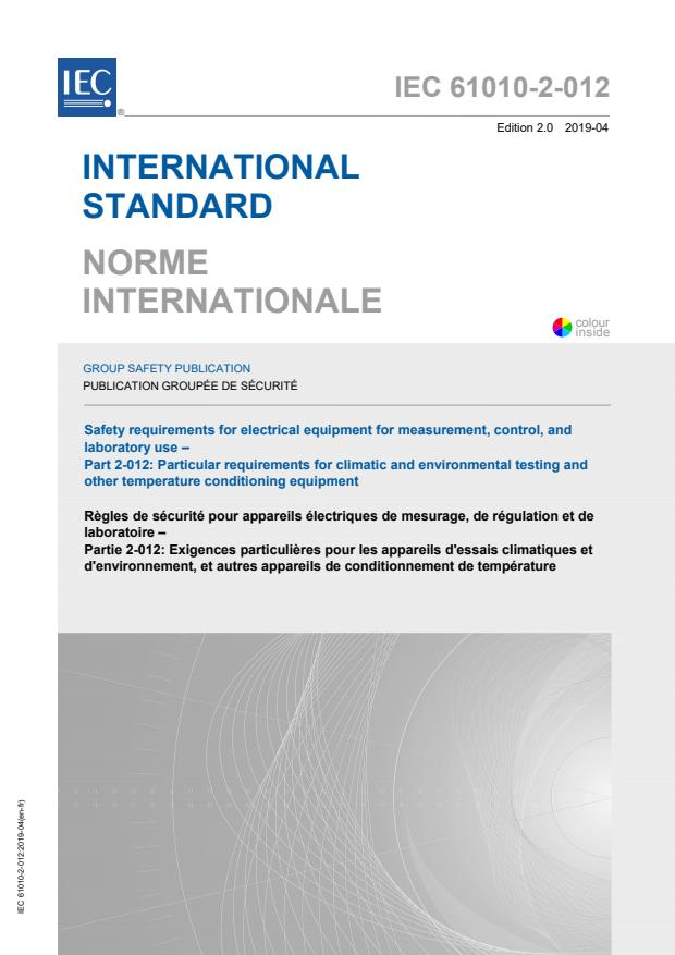 IEC 61010-2-012:2019 - Safety requirements for electrical equipment for measurement, control, and laboratory use - Part 2-012: Particular requirements for climatic and environmental testing and other temperature conditioning equipment