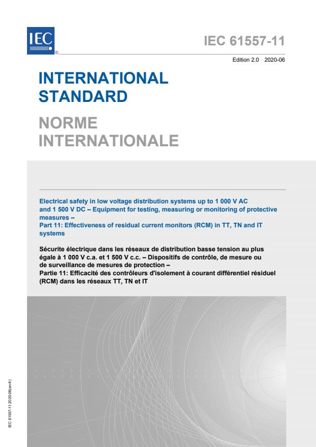 IEC 61557-11:2020 - Electrical safety in low voltage distribution systems up to 1 000 V AC and 1 500 V DC - Equipment for testing, measuring or monitoring of protective measures - Part 11: Effectiveness of residual current monitors (RCM) in TT, TN and IT systems