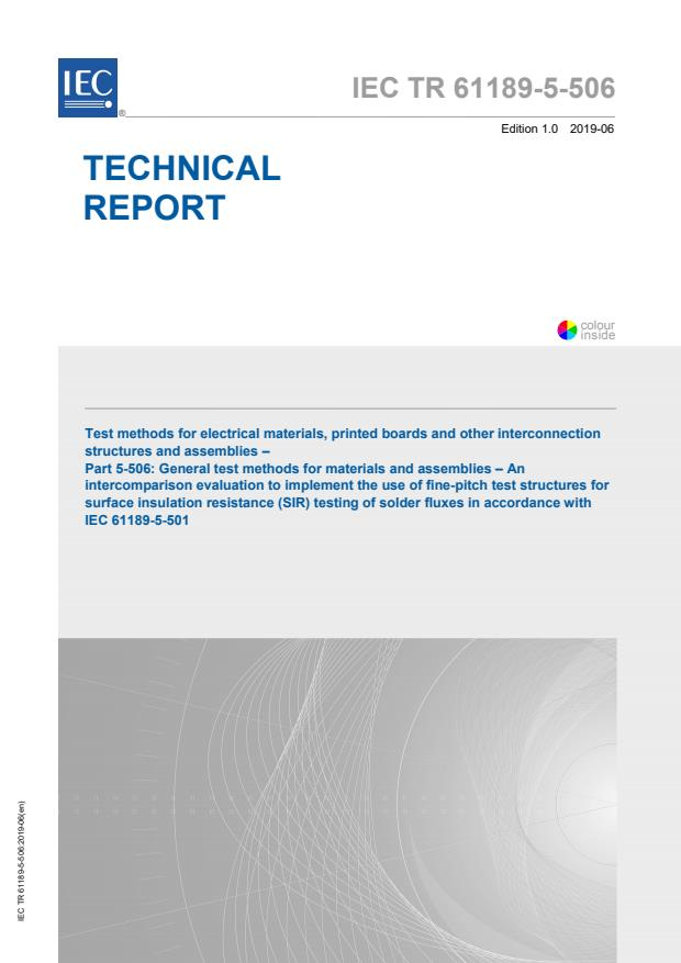 IEC TR 61189-5-506:2019 - Test methods for electrical materials, printed boards and other interconnection structures and assemblies - Part 5-506: General test methods for materials and assemblies - An intercomparison evaluation to implement the use of fine-pitch test structures for surface insulation resistance (SIR) testing of solder fluxes in accordance with IEC 61189-5-501