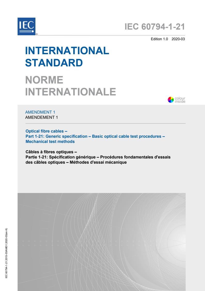 IEC 60794-1-21:2015/AMD1:2020 - Amendment 1 - Optical fibre cables - Part 1-21: Generic specification - Basic optical cable test procedures - Mechanical tests methods