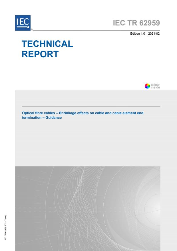 IEC TR 62959:2021 - Optical fibre cables - Shrinkage effects on cable and cable element end termination - Guidance