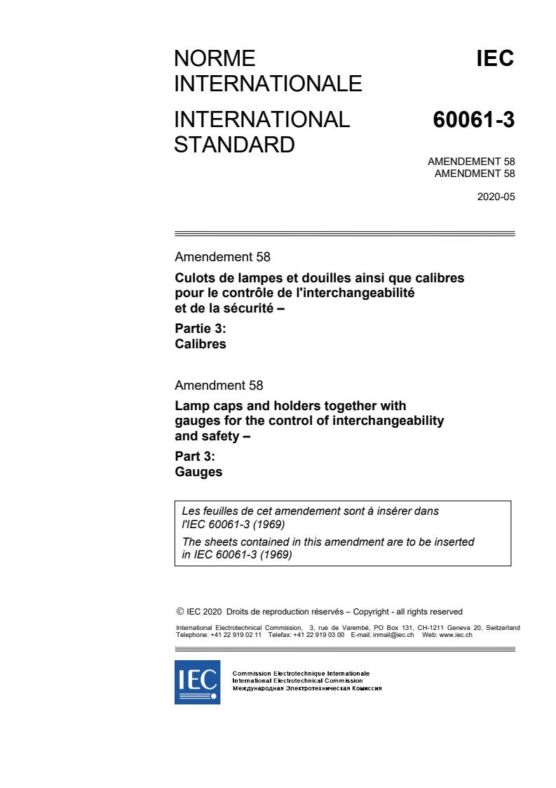 IEC 60061-3:1969/AMD58:2020 - Amendment 58 - Lamp caps and holders together with gauges for the control of interchangeability and safety - Part 3: Gauges