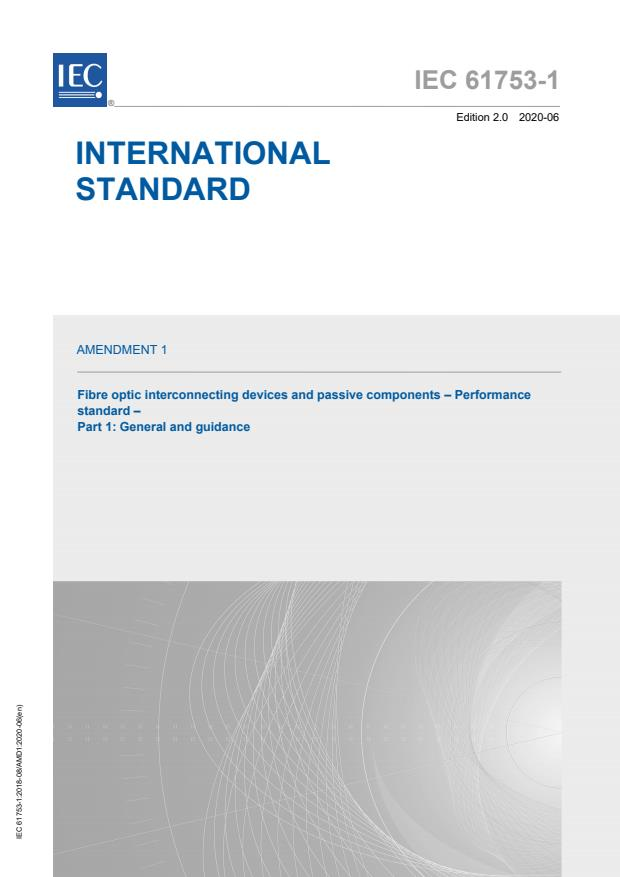 IEC 61753-1:2018/AMD1:2020 - Amendment 1 - Fibre optic interconnecting devices and passive components - Performance standard - Part 1: General and guidance