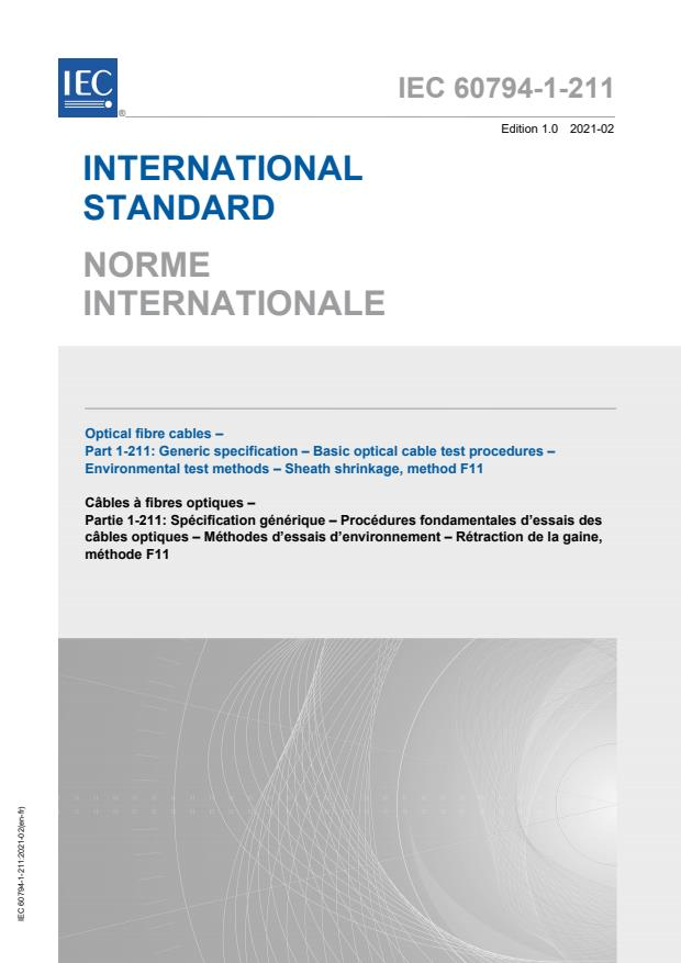 IEC 60794-1-211:2021 - Optical fibre cables - Part 1-211: Generic specification - Basic optical cable test procedures - Environmental test methods - Sheath shrinkage, method F11