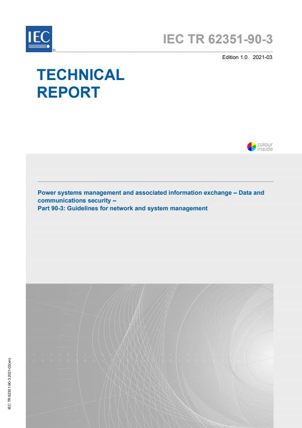IEC TR 62351-90-3:2021 - Power systems management and associated information exchange - Data and communications security - Part 90-3: Guidelines for network and system management