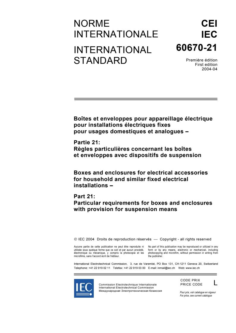 IEC 60670-21:2004 - Boxes and enclosures for electrical accessories for household and similar fixed electrical installations - Part 21: Particular requirements for boxes and enclosures with provision for suspension means