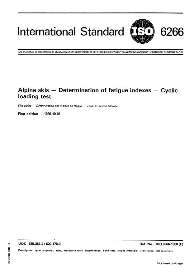 ISO 6266:1980 - Alpine skis -- Determination of fatigue indexes -- Cyclic loading test