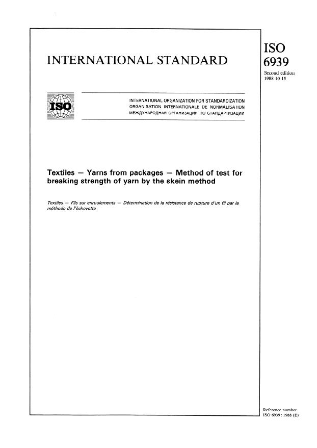 ISO 6939:1988 - Textiles -- Yarns from packages -- Method of test for breaking strength of yarn by the skein method