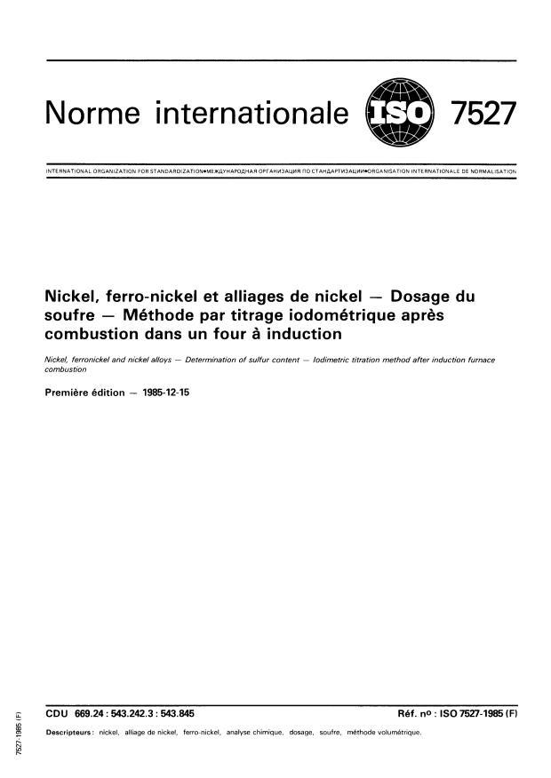 ISO 7527:1985 - Nickel, ferro-nickel et alliages de nickel -- Dosage du soufre -- Méthode par titrage iodométrique apres combustion dans un four a induction