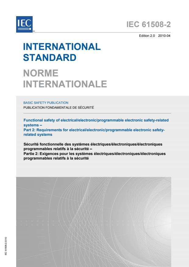 """IEC 61508-2:2010 - Functional safety of electrical/electronic/programmable electronic safety-related systems - Part 2: Requirements for electrical/electronic/programmable electronic safety-related systems (see <a href=""""http://www.iec.ch/functionalsafety"""">Functional Safety and IEC 61508</a>)"""