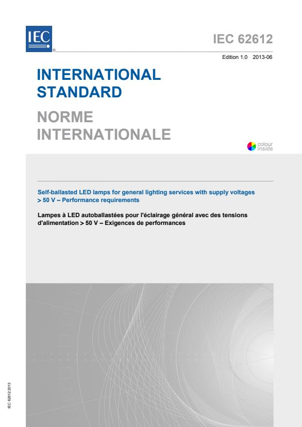 IEC 62612:2013 - Self-ballasted LED lamps for general lighting services with supply voltages > 50 V - Performance requirements