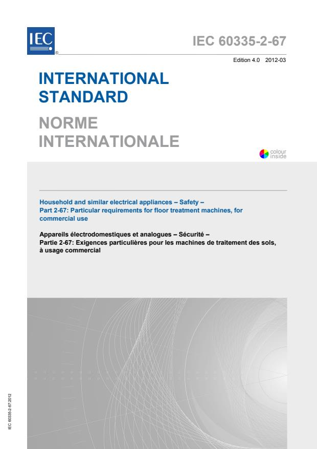 IEC 60335-2-67:2012 - Household and similar electrical appliances - Safety - Part 2-67: Particular requirements for floor treatment machines, for commercial use