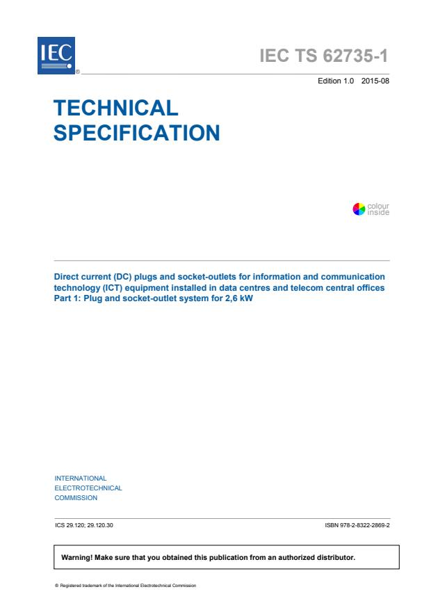 IEC TS 62735-1:2015 - Direct current (DC) plugs and socket-outlets for information and communication technology (ICT) equipment installed in data centres and telecom central offices - Part 1: Plug and socket-outlet system for 2,6 kW