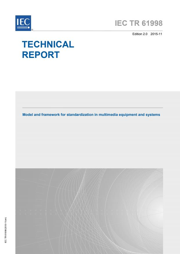 IEC TR 61998:2015 - Model and framework for standardization in multimedia equipment and systems