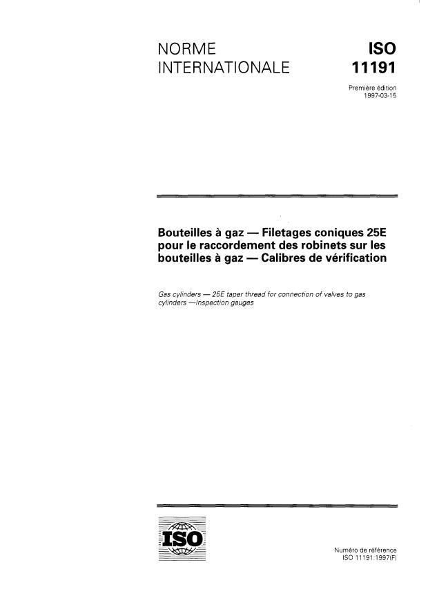 ISO 11191:1997 - Bouteilles a gaz -- Filetage conique 25E pour le raccordement des robinets sur les bouteilles a gaz -- Calibres de vérification