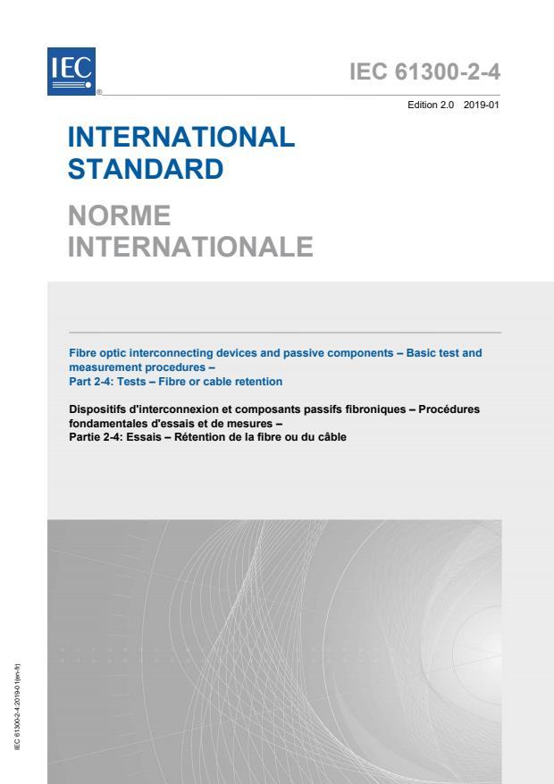 IEC 61300-2-4:2019 - Fibre optic interconnecting devices and passive components - Basic test and measurement procedures - Part 2-4: Tests - Fibre or cable retention