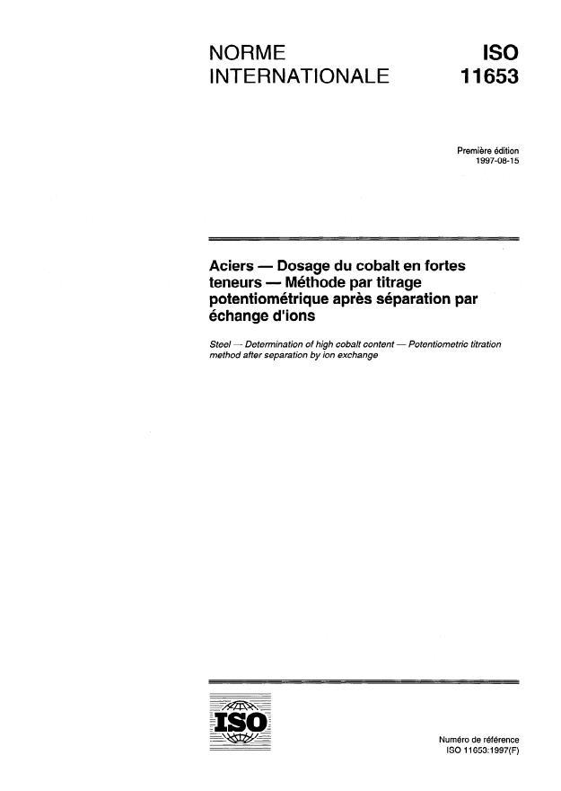 ISO 11653:1997 - Aciers -- Dosage du cobalt en fortes teneurs -- Méthode par titrage potentiométrique apres séparation par échange d'ions