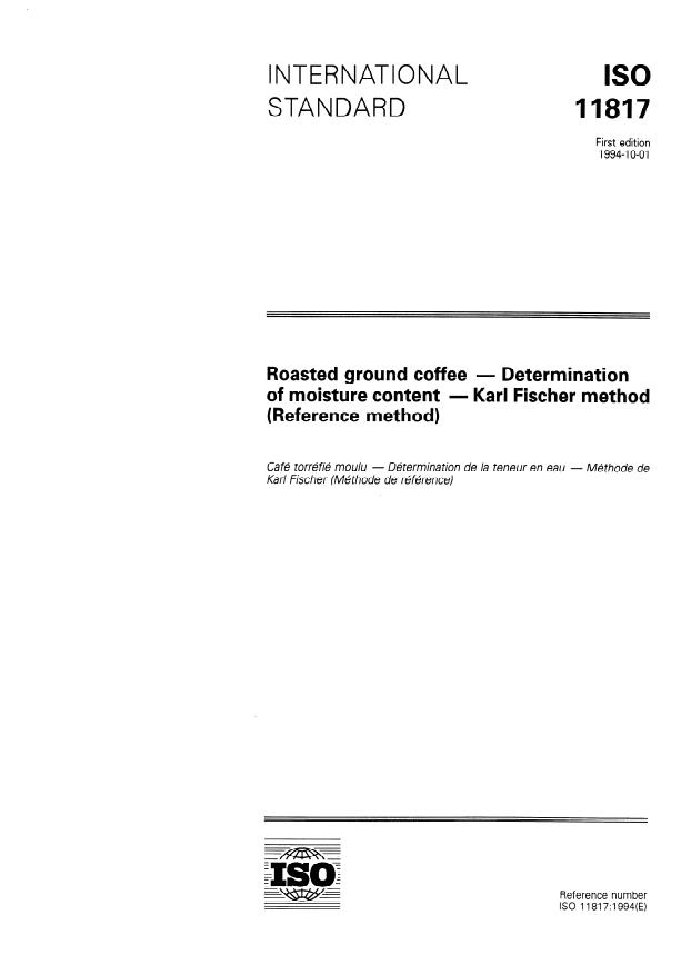 ISO 11817:1994 - Roasted ground coffee -- Determination of moisture content -- Karl Fischer method (Reference method)