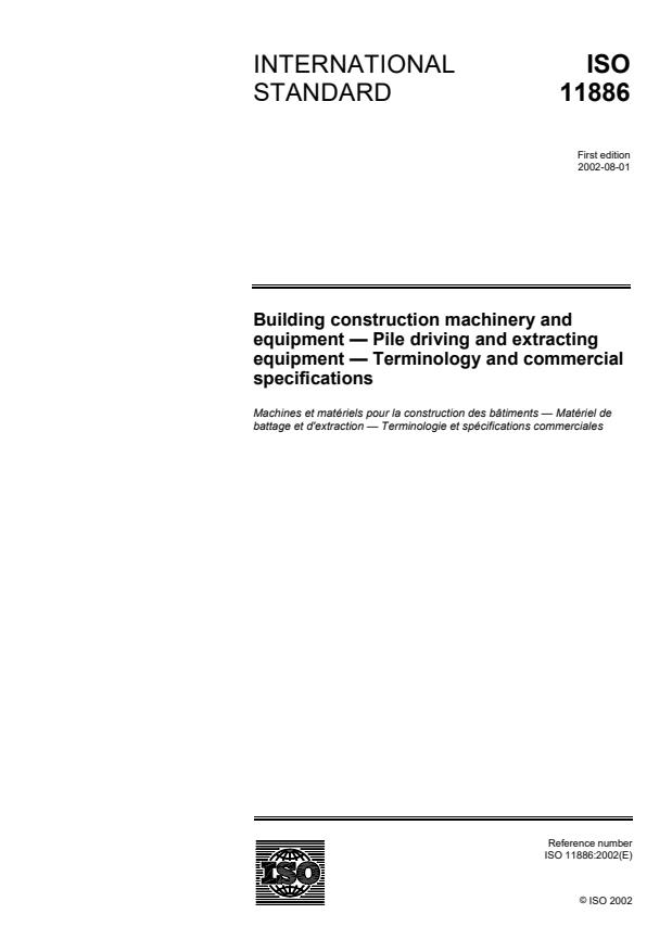 ISO 11886:2002 - Building construction machinery and equipment -- Pile driving and extracting equipment -- Terminology and commercial specifications
