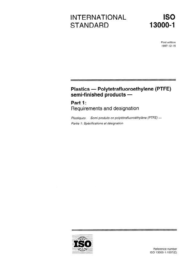 ISO 13000-1:1997 - Plastics -- Polytetrafluoroethylene (PTFE) semi-finished products