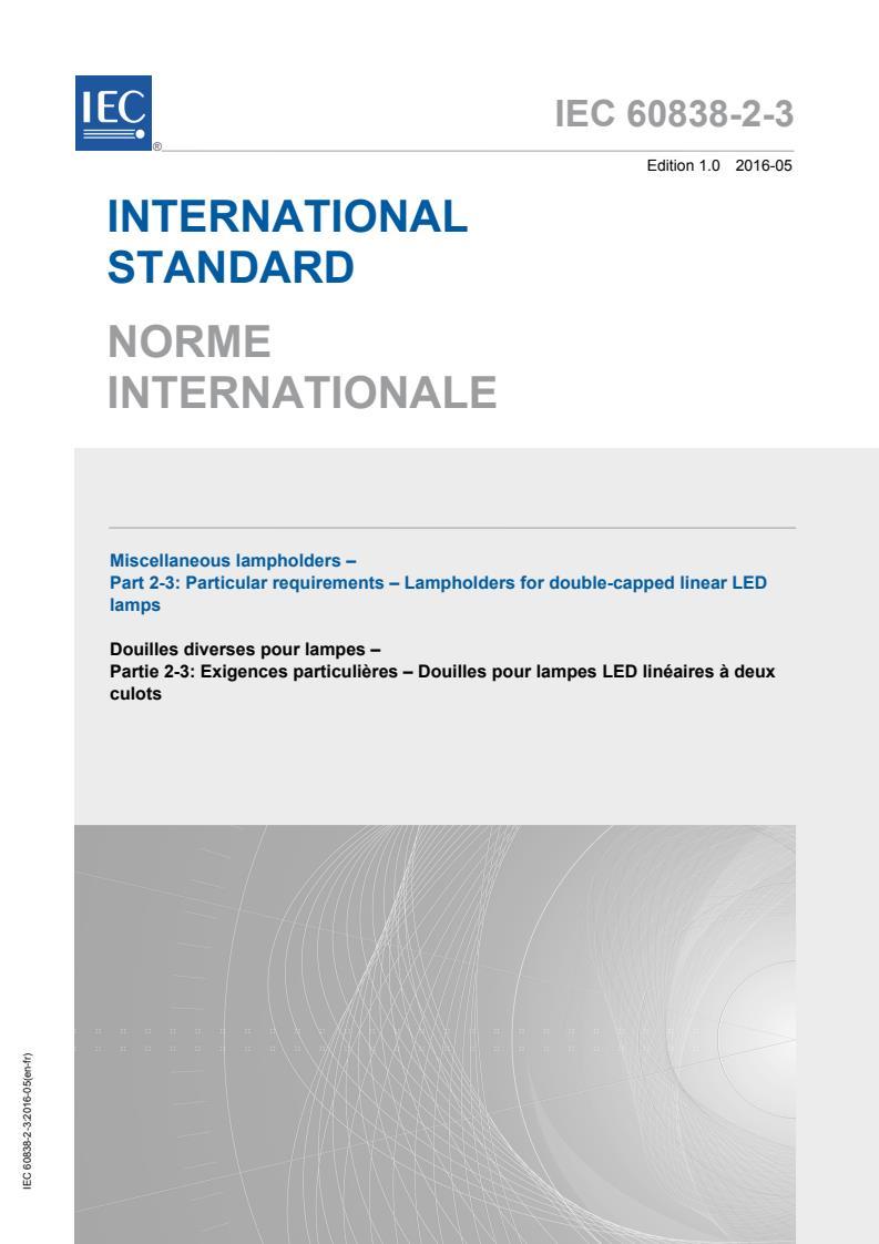 IEC 60838-2-3:2016 - Miscellaneous lampholders - Part 2-3: Particular requirements - Lampholders for double-capped linear LED lamps