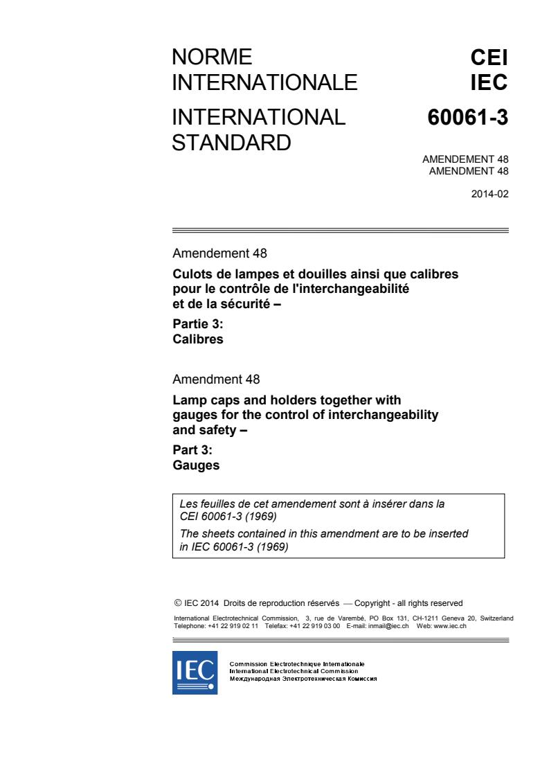IEC 60061-3:1969/AMD48:2014 - Amendment 48 - Lamp caps and holders together with gauges for the control of interchangeability and safety - Part 3: Gauges