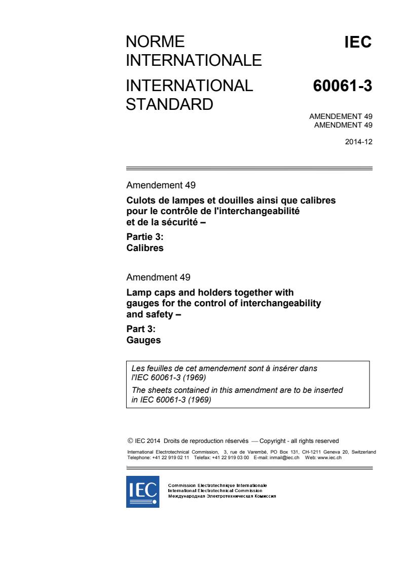 IEC 60061-3:1969/AMD49:2014 - Amendment 49 - Lamp caps and holders together with gauges for the control of interchangeability and safety - Part 3: Gauges