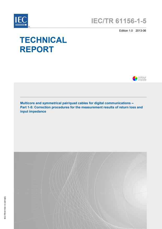 IEC TR 61156-1-5:2013 - Multicore and symmetrical pair/quad cables for digital communications - Part 1-5: Correction procedures for the measurement results of return loss and input impedance