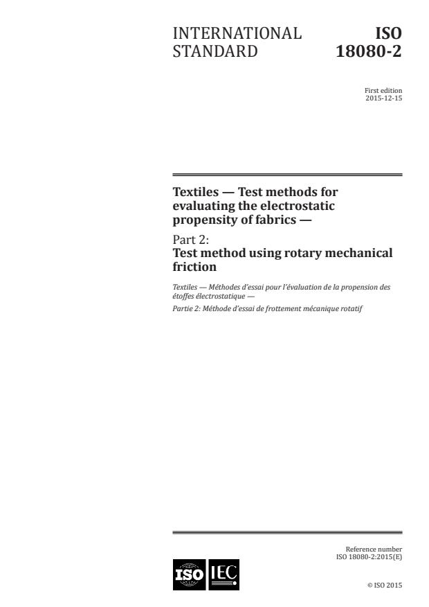 ISO 18080-2:2015 - Textiles -- Test methods for evaluating the electrostatic propensity of fabrics -- Part 2: Test method using rotary mechanical friction