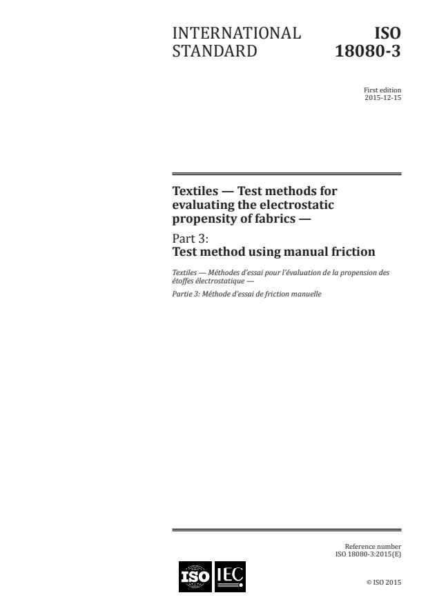 ISO 18080-3:2015 - Textiles -- Test methods for evaluating the electrostatic propensity of fabrics -- Part 3: Test method using manual friction