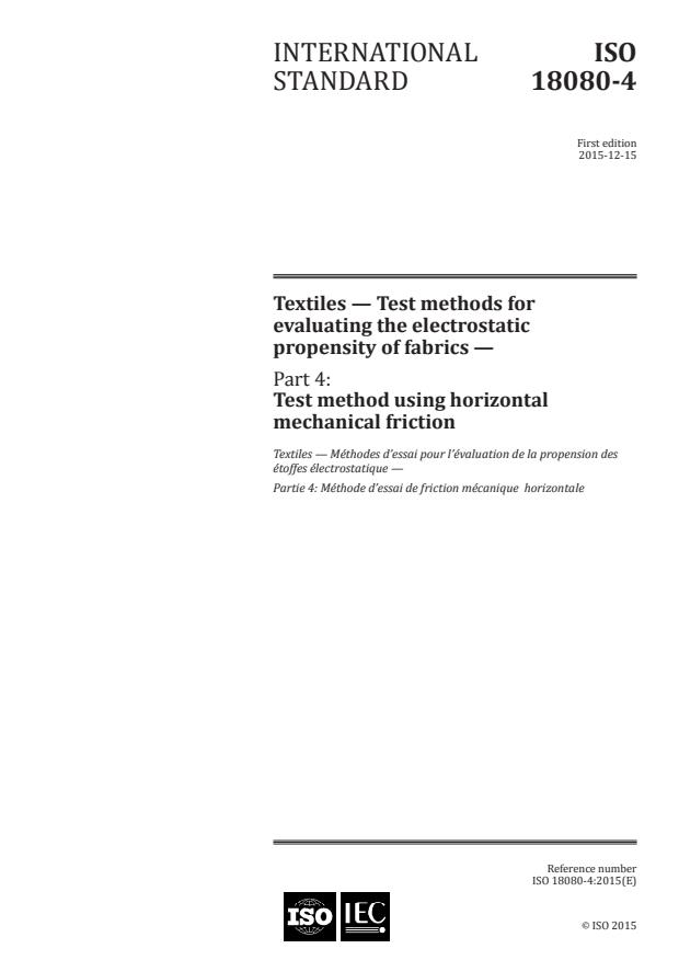 ISO 18080-4:2015 - Textiles -- Test methods for evaluating the electrostatic propensity of fabrics -- Part 4: Test method using horizontal mechanical friction