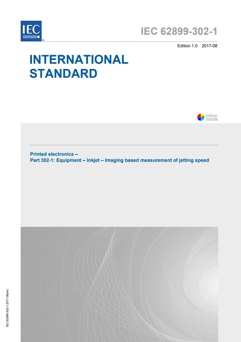 IEC 62899-302-1:2017 - Printed electronics - Part 302-1: Equipment - Inkjet - Imaging based measurement of jetting speed