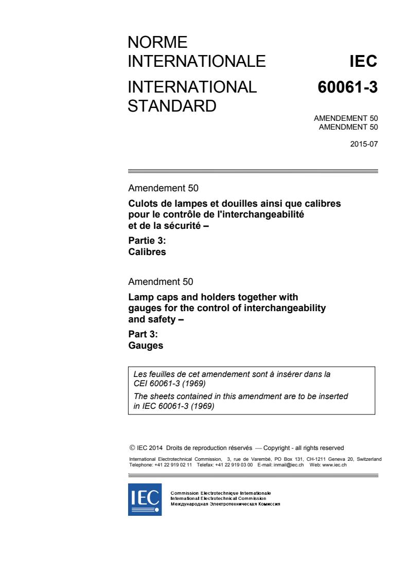 IEC 60061-3:1969/AMD50:2015 - Amendment 50 - Lamp caps and holders together with gauges for the control of interchangeability and safety - Part 3: Gauges