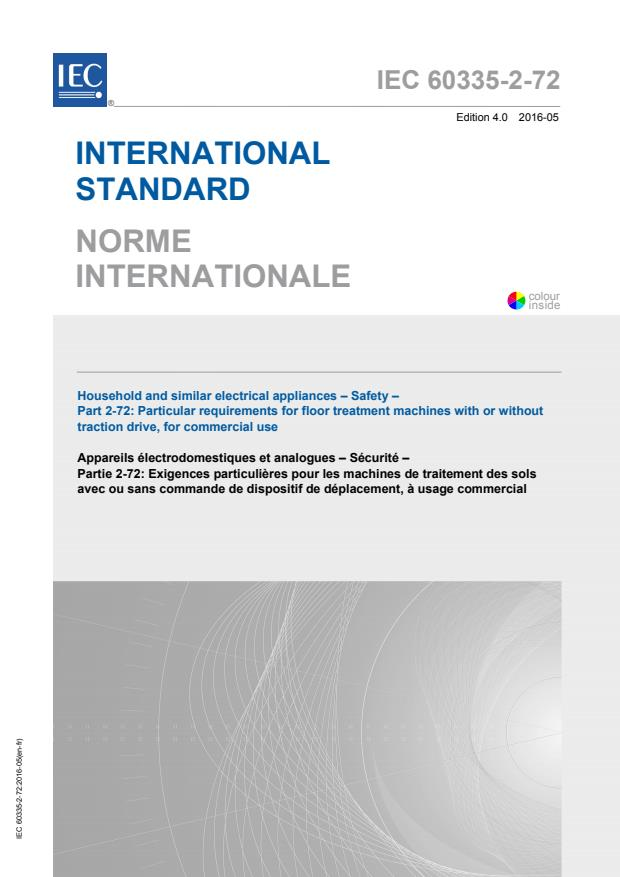 IEC 60335-2-72:2016 - Household and similar electrical appliances - Safety - Part 2-72: Particular requirements for floor treatment machines with or without traction drive, for commercial use
