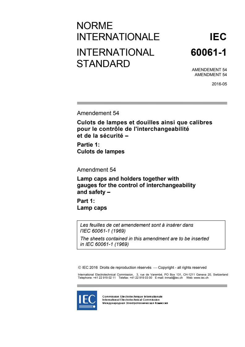 IEC 60061-1:1969/AMD54:2016 - Amendment 54 - Lamp caps and holders together with gauges for the control of interchangeability and safety - Part 1: Lamp caps