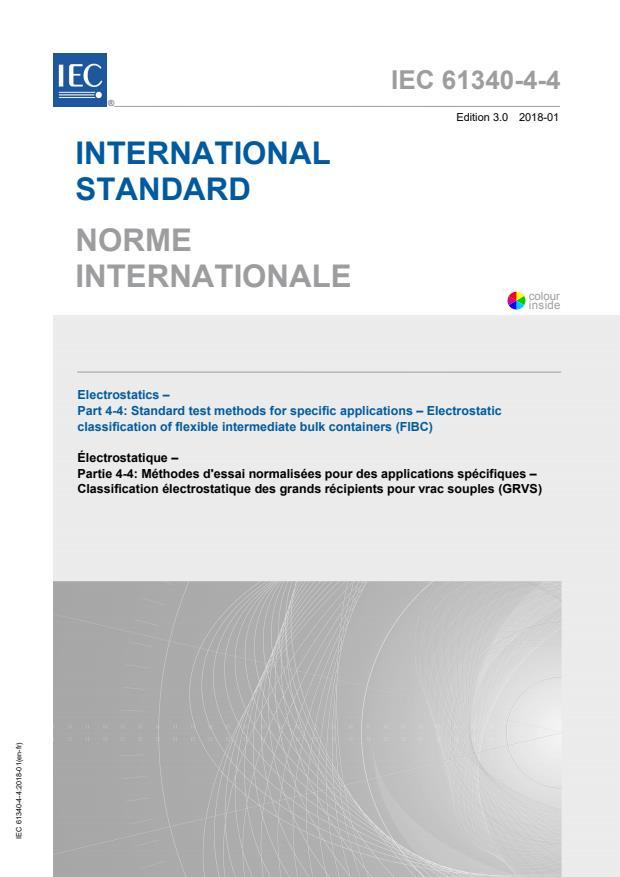 IEC 61340-4-4:2018 - Electrostatics - Part 4-4: Standard test methods for specific applications - Electrostatic classification of flexible intermediate bulk containers (FIBC)