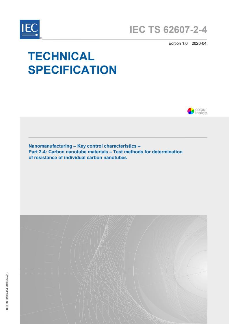 IEC TS 62607-2-4:2020 - Nanomanufacturing - Key control characteristics - Part 2-4: Carbon nanotube materials - Test methods for determination of resistance of individual carbon nanotubes