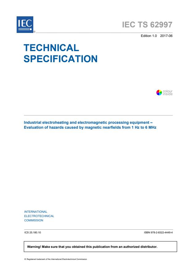 IEC TS 62997:2017 - Industrial electroheating and electromagnetic processing equipment - Evaluation of hazards caused by magnetic nearfields from 1 Hz to 6 MHz
