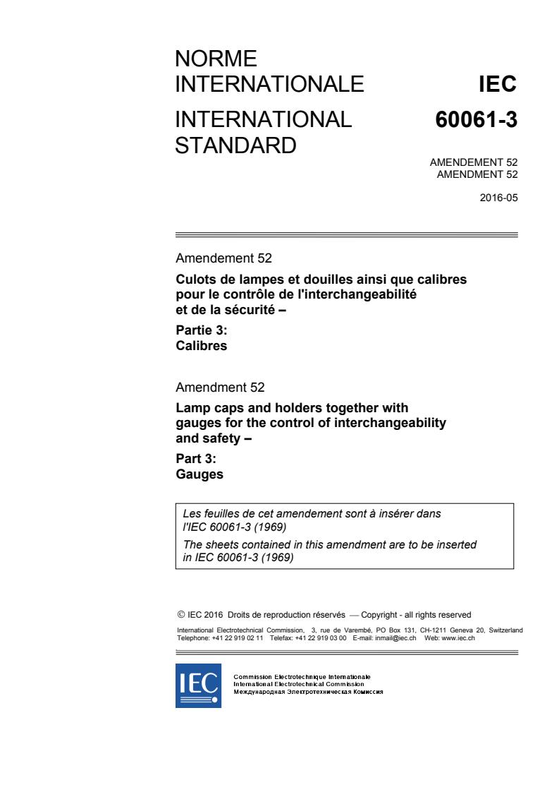 IEC 60061-3:1969/AMD52:2016 - Amendment 52 - Lamp caps and holders together with gauges for the control of interchangeability and safety - Part 3: Gauges