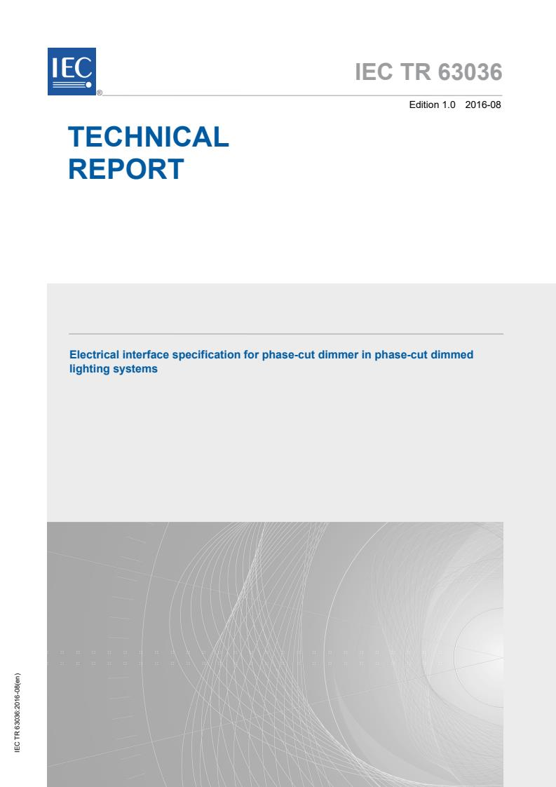 IEC TR 63036:2016 - Electrical interface specification for phase-cut dimmer in phase-cut dimmed lighting systems