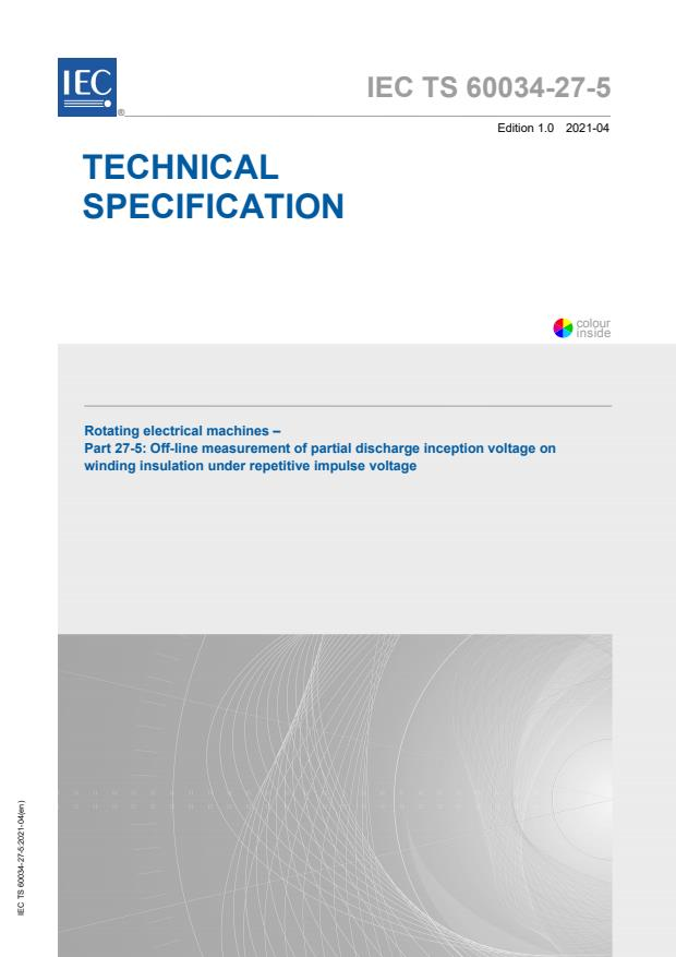 IEC TS 60034-27-5:2021 - Rotating electrical machines - Part 27-5: Off-line measurement of partial discharge inception voltage on winding insulation under repetitive impulse voltage