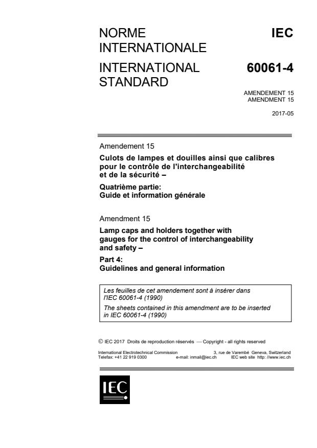 IEC 60061-4:1990/AMD15:2017 - Amendment 15 - Lamp caps and holders together with gauges for the control of interchangeability and safety - Part 4: Guidelines and general information