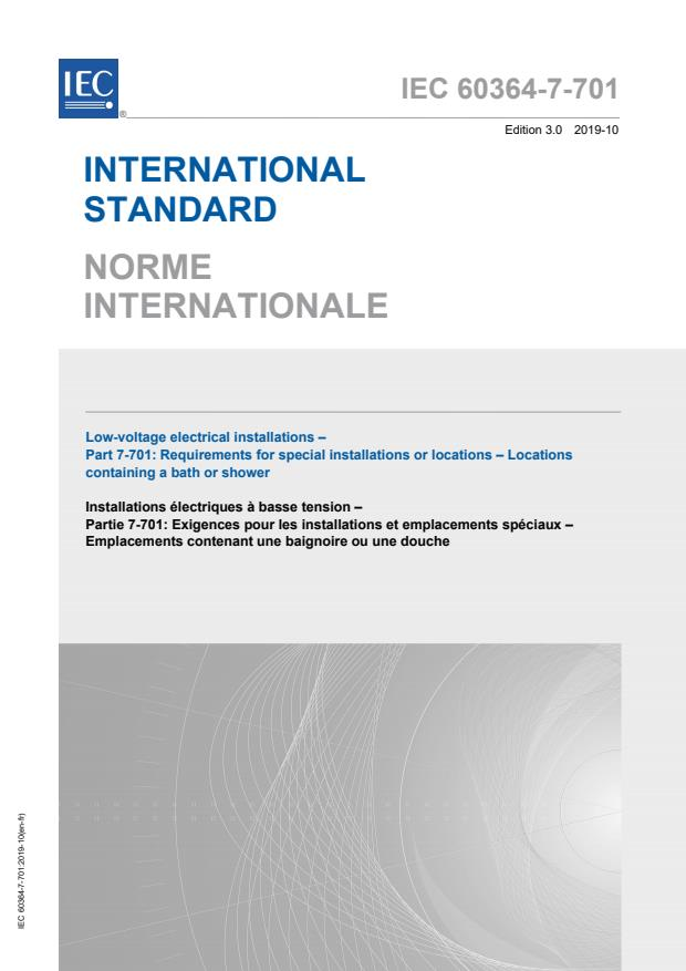 IEC 60364-7-701:2019 - Low-voltage electrical installations - Part 7-701: Requirements for special installations or locations - Locations containing a bath or shower