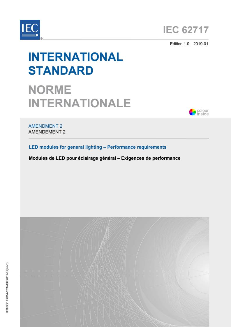 IEC 62717:2014/AMD2:2019 - Amendment 2 - LED modules for general lighting - Performance requirements