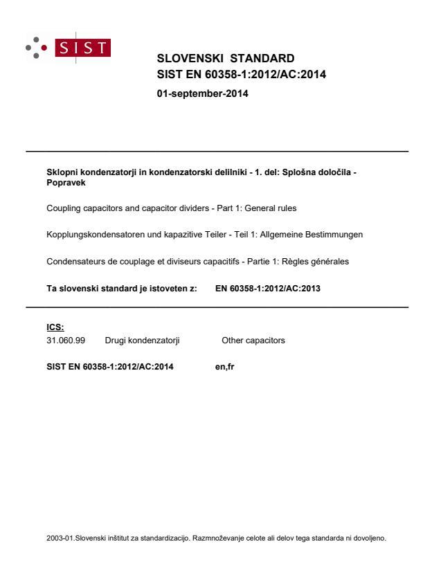 EN 60358-1:2012/AC:2014 - Popravek SIST je sestavljen samo iz IEC popravka, CLC popravek ni bil izdan oz. ga ni v bazi