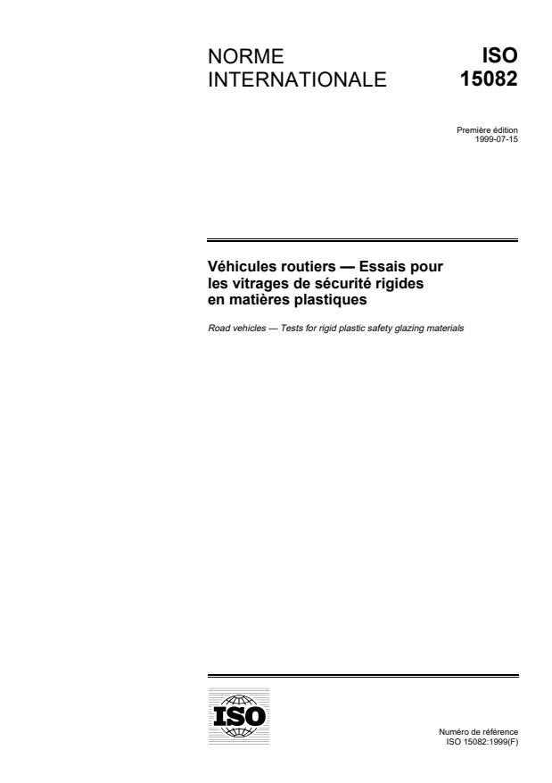 ISO 15082:1999 - Véhicules routiers -- Essais pour les vitrages de sécurité rigides en matieres plastiques