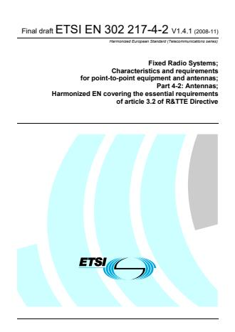 ETSI EN 302 217-4-2 V1.4.1 (2008-11) - Fixed Radio Systems; Characteristics and requirements for point-to-point equipment and antennas; Part 4-2: Antennas; Harmonized EN covering the essential requirements of article 3.2 of the R&TTE Directive
