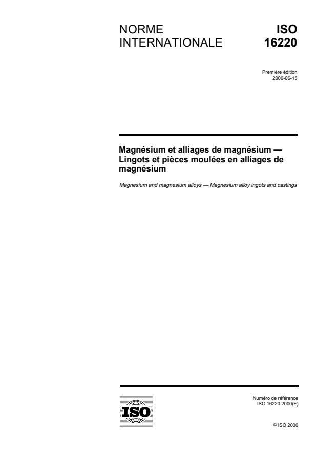 ISO 16220:2000 - Magnésium et alliages de magnésium -- Lingots et pieces moulées en alliages de magnésium