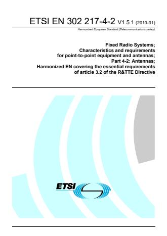 ETSI EN 302 217-4-2 V1.5.1 (2010-01) - Fixed Radio Systems; Characteristics and requirements for point-to-point equipment and antennas; Part 4-2: Antennas; Harmonized EN covering the essential requirements of article 3.2 of the R&TTE Directive