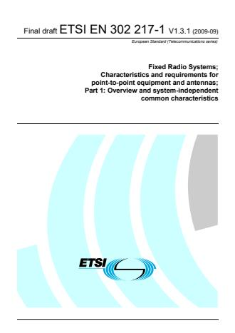 ETSI EN 302 217-1 V1.3.1 (2009-09) - Fixed Radio Systems; Characteristics and requirements for point-to-point equipment and antennas; Part 1: Overview and system-independent common characteristics